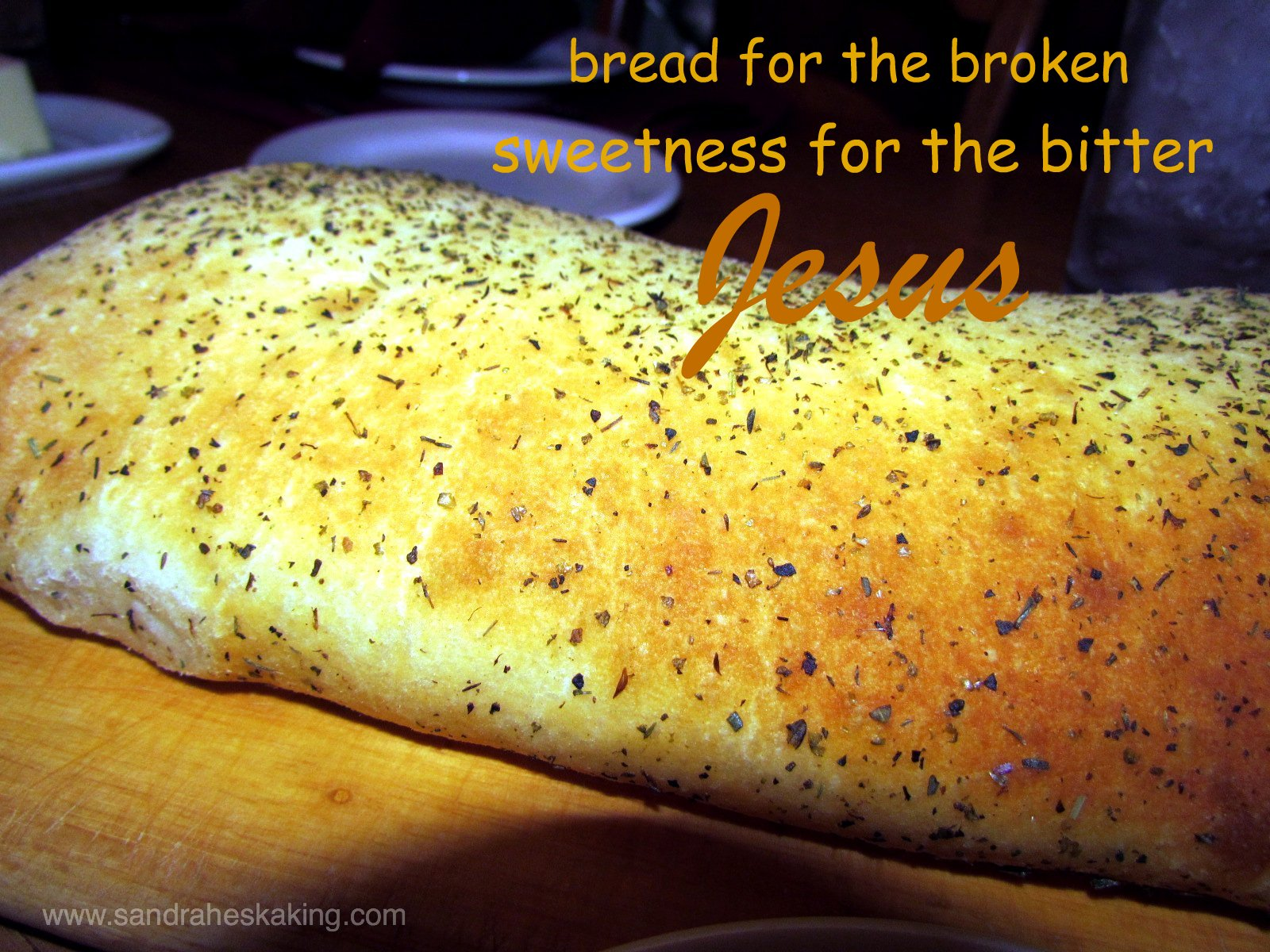 when you're breadless, broken, and bitter